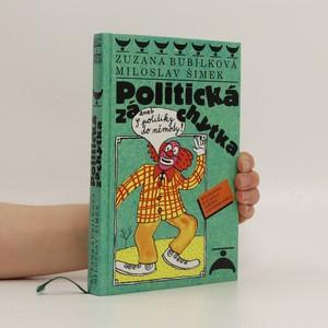 náhled knihy - Politická záchytka, aneb, S politiky do němoty