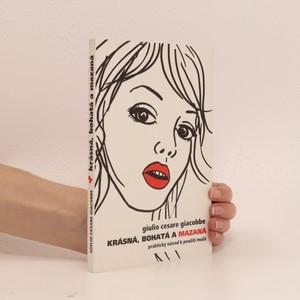 náhled knihy - Krásná, bohatá a mazaná : praktický návod k použití mužů