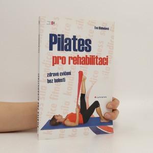 náhled knihy - Pilates pro rehabilitaci : zdravé cvičení bez bolesti