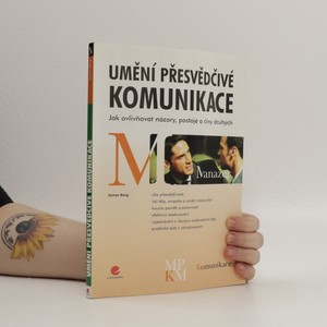 náhled knihy - Umění přesvědčivé komunikace. Jak ovlivňovat názory, postoje a činy druhých