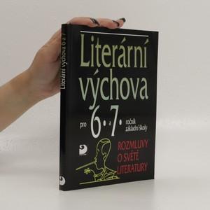 náhled knihy - Literární výchova pro 6.-7. ročník základní školy a pro odpovídající ročníky víceletých gymnázií : rozmluvy o světě literatury
