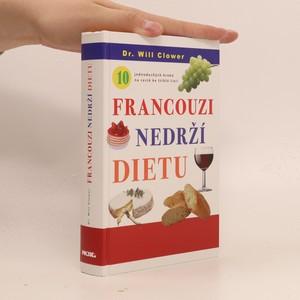 náhled knihy - Francouzi nedrží dietu : 10 jednoduchých kroků na cestě ke štíhlé linii