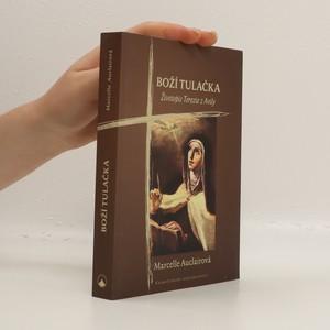 náhled knihy - Boží tulačka : životopis Terezie z Avily