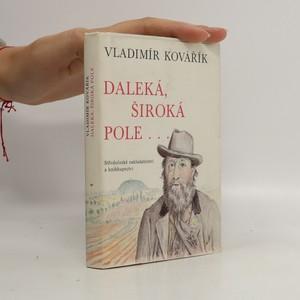 náhled knihy - Daleká, široká pole- : čtení o Janu Nerudovi