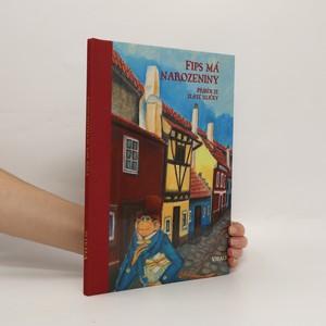 náhled knihy - Fips má narozeniny : příběh ze Zlaté uličky v Praze