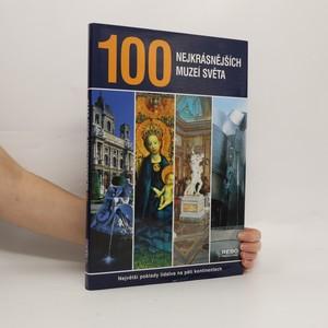 náhled knihy - 100 nejkrásnějších muzeí světa : největší poklady lidstva na pěti kontinentech