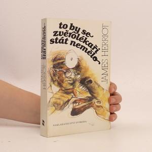 náhled knihy - To by se zvěrolékaři stát nemělo