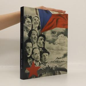 náhled knihy - Moc obrazů, obrazy moci : politický plakát a propaganda