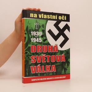 náhled knihy - Druhá světová válka 1939-1945 na vlastní oči