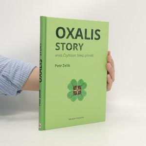 náhled knihy - Oxalis story, aneb, Čtyřlístek štěstí přináší