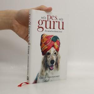 náhled knihy - Můj pes - můj guru : psí návod na šťastný život