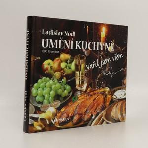 náhled knihy - Umění kuchyně : vařil jsem všem : 1000 receptur