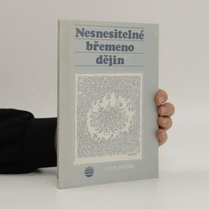náhled knihy - Nesnesitelné břemeno dějin : novosvětská symfonie