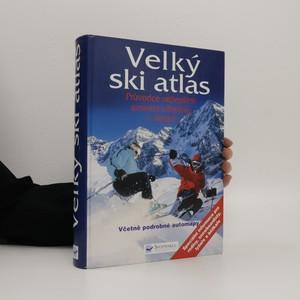 náhled knihy - Velký ski atlas. Průvodce nejlepšími zimními středisky v Alpách