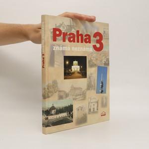 náhled knihy - Praha 3 známá neznámá