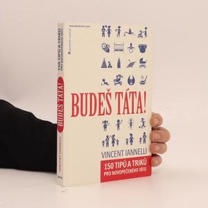 náhled knihy - Budeš táta! 150 tipů a triků pro novopečeného tátu