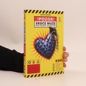 náhled knihy - Srdce muže : divoké, nebezpečné, neomezené, volné
