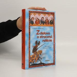 náhled knihy - Zdislava a ztracená relikvie, aneb tři zločiny, které rozřešil královský prokurátor Oldřich z Chlumu