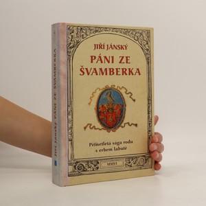náhled knihy - Páni ze Švamberka - pětisetletá sága rodu s erbem labutě
