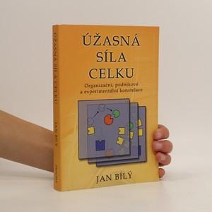 náhled knihy - Úžasná síla celku : organizační, podnikové a experimentální konstelace
