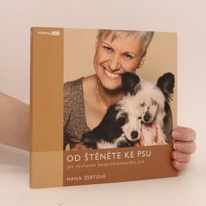 náhled knihy - Od štěněte ke psu : jak vychovat bezproblémového psa