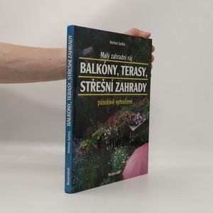 náhled knihy - Malý zahradní ráj. Balkóny, terasy, střešní zahrady působivě vytvořené