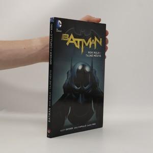 náhled knihy - Batman. Kniha čtvrtá, Rok nula - Tajné město