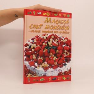 náhled knihy - Magická chuť moučníků: sladké pokušení pro každého