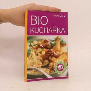 náhled knihy - Biokuchařka : 101 nejlepších receptů