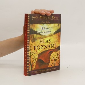 náhled knihy - Hlas poznání : toltécká kniha moudrosti : cesta vnitřního míru