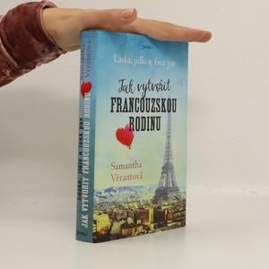 náhled knihy - Jak vytvořit francouzskou rodinu. Láska, jídlo a faux pas