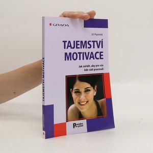 náhled knihy - Tajemství motivace. Jak zařídit, aby pro vás lidé rádi pracovali