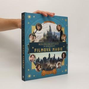 náhled knihy - Kouzelnický svět J.K. Rowlingové - filmová magie. Kniha 1, Pozoruhodní lidé a kouzelná místa