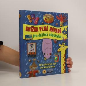 náhled knihy - Knížka plná nápadů pro deštivá odpoledne : 102 zábavných tipů pro šikovné ruce