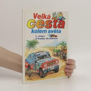 náhled knihy - Velká cesta kolem světa. 1. etapa, Z Paříže do Dakaru