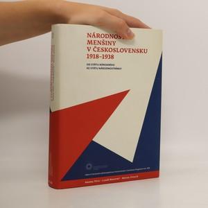náhled knihy - Národnostní menšiny v Československu 1918-1938: od státu národního ke státu národnostnímu?
