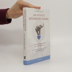 náhled knihy - Jak vycvičit divokého slona...a další dobrodružství na cestě bdělosti