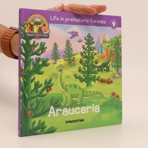 náhled knihy - Life in prehistoric forests 9: Araucaria