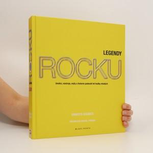 náhled knihy - Legendy rocku. Umělci, nástroje, mýty a historie padesáti let hudby mladých