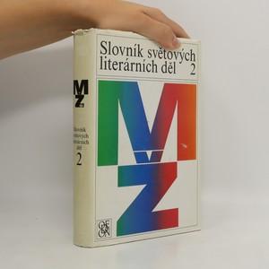 náhled knihy - Slovník světových literárních děl. 2, M-Ž