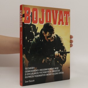 náhled knihy - Bojovat! : [techniky ozbrojeného i neozbrojeného boje z oficiálních výcvikových příruček elitních vojenských sborů celého světa