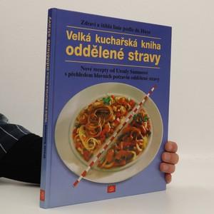 náhled knihy - Velká kuchařská kniha oddělené stravy