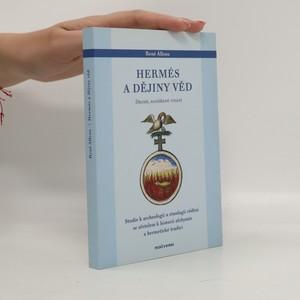 náhled knihy - Hermés a dějiny věd : studie k archeologii a etnologii vědění se zřetelem k historii alchymie a hermetické tradice