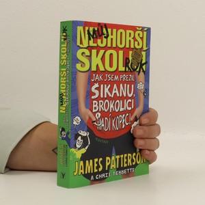 náhled knihy - Můj nejhorší školní rok : jak jsem přežil šikanu, brokolici a Hadí kopec!