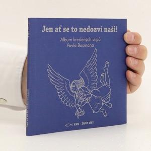 náhled knihy - Jen ať se to nedozví naši! : album kreslených vtipů Pavla Bosmana