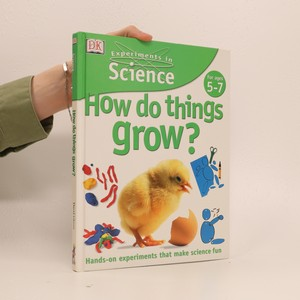 náhled knihy - How do things grow? : Hands-on experiments that make science fun