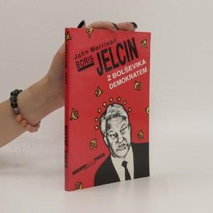 náhled knihy - Boris Jelcin. Z bolševika demokratem
