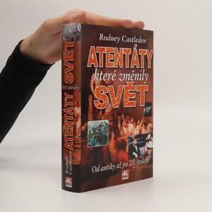 náhled knihy - Atentáty, které změnily svět : od antiky až po 20. století