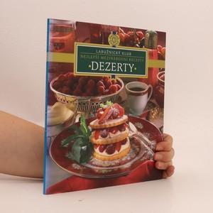 náhled knihy - Dezerty : Nejlepší mezinárodní recepty : Labužnický klub