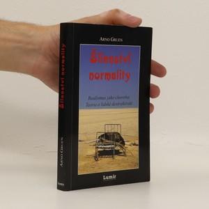 náhled knihy - Šílenství normality : realismus jako choroba: teorie o lidské destruktivitě